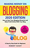 Making Money on Blogging: 2020 edition - How to Start Your Blogging Blueprint and Make Profit Online With Your Blog - How do Peolple Make Money ... (Best Financial Freedom Books & Audiobooks)