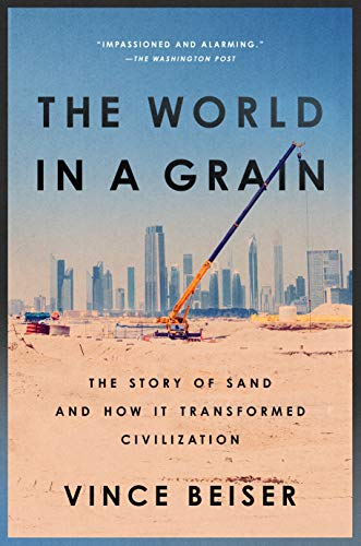 (The World in a Grain: The Story of Sand and How It Transformed Civilization)