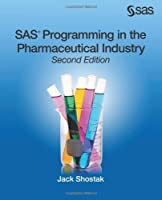 SAS Programming in the Pharmaceutical Industry, 2nd Edition Front Cover
