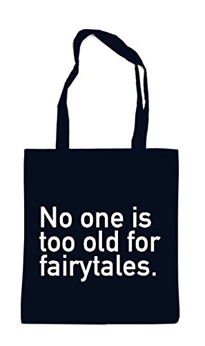No One Is To Old For Fairytales Bag Black