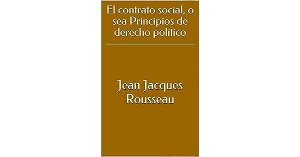 El contrato social, o sea Principios de derecho político eBook: Jean Jacques Rousseau: Amazon.com.mx: Tienda Kindle