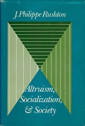 Altruism, socialization, and society (Prentice-Hall series in social learning theory)