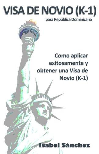 Visa de Novio K-1: Para la Republica Dominicana (Volume 1) (Spanish Edition)