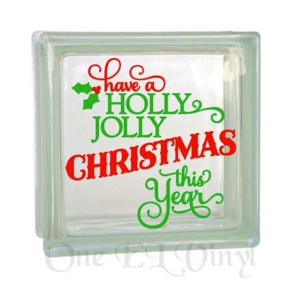 Gustave Have a Holly Jolly Christmas This Year Christmas Decor Vinyl Decal for a DIY Glass Block Frames and moreBlock Not Included