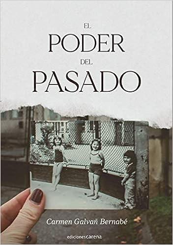 El poder del pasado de Carmen Galvañ Bernabé