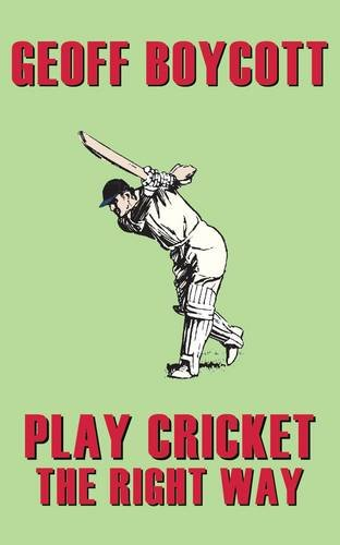 Geoff Boycott: Play Cricket the Right Way PDF Text fb2 book