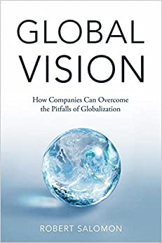 Book Global Vision: How Companies Can Overcome the Pitfalls of Globalization