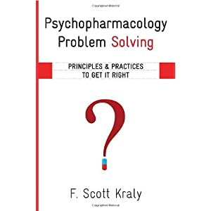 Learn more about the book, Psychopharmacology Problem Solving: Principles & Practices to Get It Right