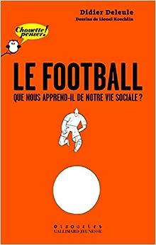 Le football: Que nous apprend-il de notre vie sociale ?