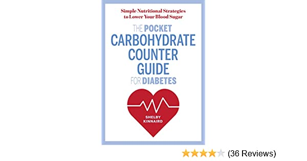The Pocket Carbohydrate Counter Guide for Diabetes Simple Nutritional Strategies to Lower Your Blood Sugar