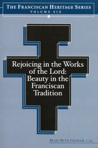 rejoicing-in-the-works-of-the-lord-beauty-in-the-franciscan-tradition-6-the-franciscan-heritage-seri