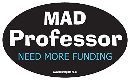Funny Science ThemedMad Professor Need More Funding Sticker
