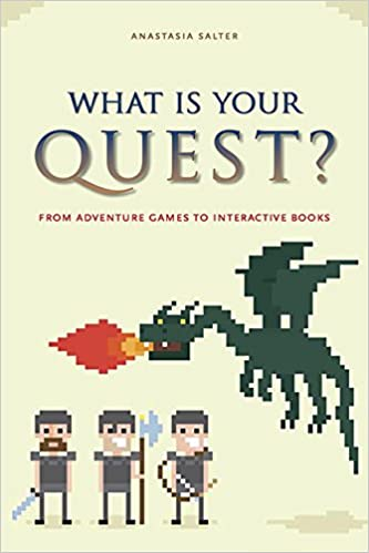 What Is Your Quest?: From Adventure Games to Interactive