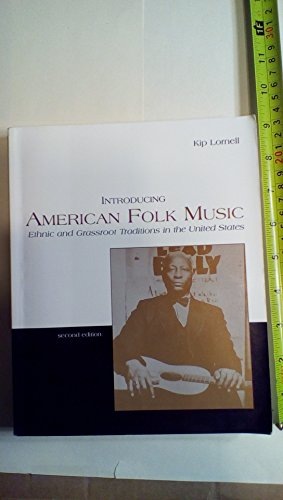 Introducing American Folk Music 2nd: Ethnic and Grassroot Traditions in the United States