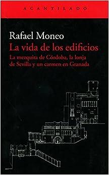 La Vida De Los Edificios por Rafael Moneo Vallés epub