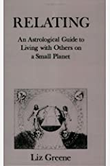 Relating: An Astrological Guide to Living with Others on a Small Planet Paperback
