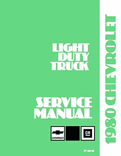 1980 CHEVROLET TRUCK & PICKUP REPAIR SHOP & SERVICE MANUAL INCLUDES: 4x2, 4x4, ½ ton, ¾ ton, 1 ton Trucks Blazer, Suburban, Motorhome Chassis, K5, K10, K20, K30, C10, C20, -