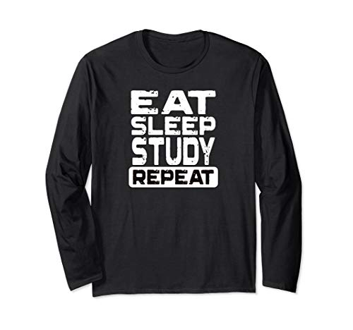 (Eat Sleep Study Repeat Funny Long Sleeve T-Shirt)