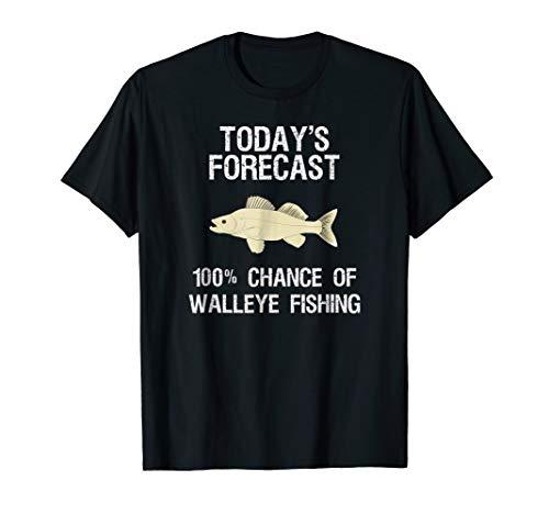 Walleye Fishing Shirt Gift - Funny Fisher Today's Forecast - Ice Fishing Walleye