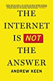 The Internet Is Not the Answer