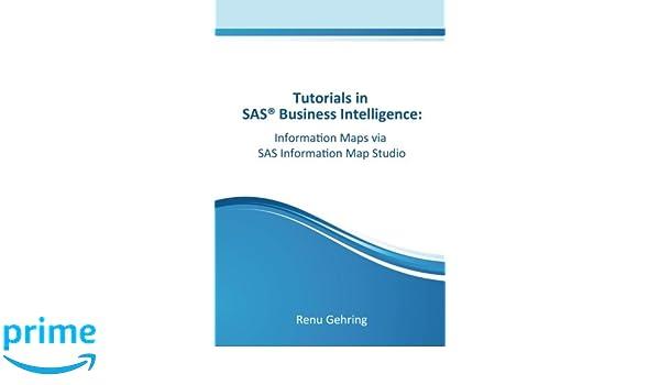 Information Maps via SAS Information Map Studio (Tutorials in SAS Business Intelligence Book 3)