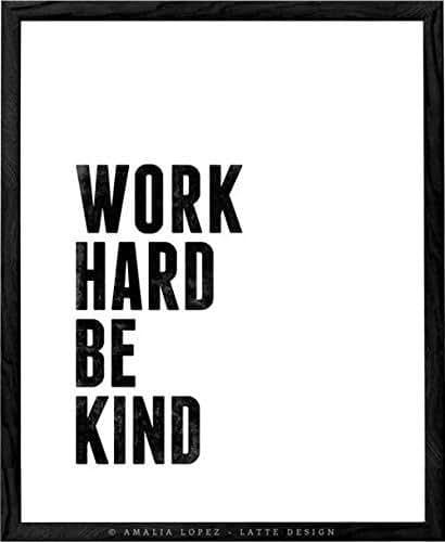 Dp On Hard Work: Amazon.com: Work Hard Be Kind. Inspirational Print By