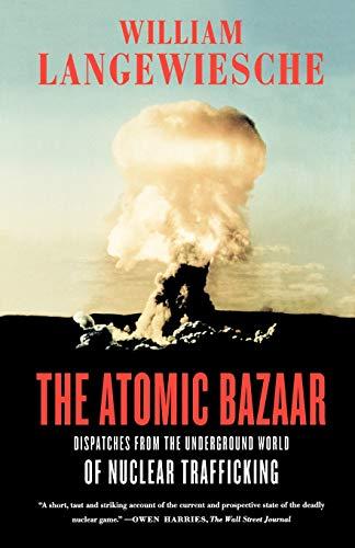 The Atomic Bazaar: Dispatches from the Underground World...