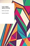 The Hybrid Media System : Politics and Power, Chadwick, Andrew, 0199759480
