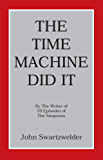 The Time Machine Did It (English Edition)