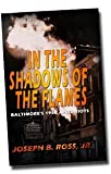 In the Shadows of the Flames, Joseph B. Ross, 0988660709