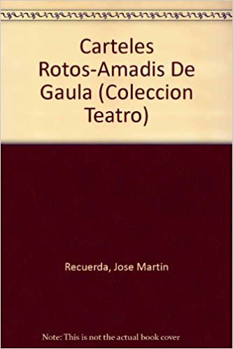 Amazon.com: Carteles Rotos-Amadis De Gaula (COLECCION TEATRO ...