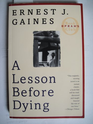 lesson before dying essay The title of ernest j gaines' book a lesson before dying already alludes to the  fact that education is one of the main themes of the novel in this essay, i want to.