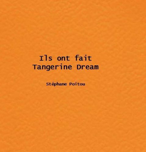 Ils ont fait Tangerine Dream (French Edition)