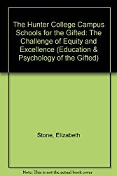 The Hunter College Campus Schools for the Gifted: The Challenge of Equity and Excellence (Education & Psychology of the Gifted Series)