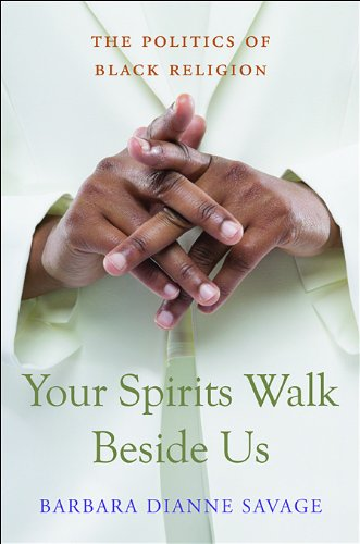 Search : Your Spirits Walk Beside Us: The Politics of Black Religion