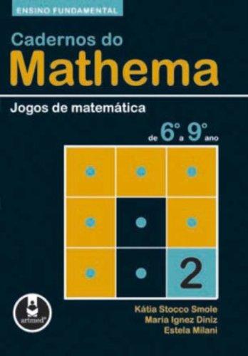 Cadernos do Mathema. Ensino Fundamental. Jogos de Matemática de 6º a 9º Ano