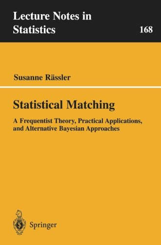 Statistical Matching: A Frequentist Theory, Practical Applications, and Alternative Bayesian Approaches (Lecture Notes i