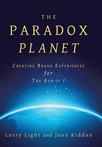 Download The Paradox Planet: Creating Brand Experiences for the Age of I pdf epub