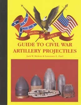 Guide to Civil War Artillery Projectiles ()