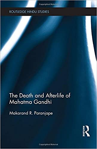 Book The Death and Afterlife of Mahatma Gandhi (Routledge Hindu Studies Series)