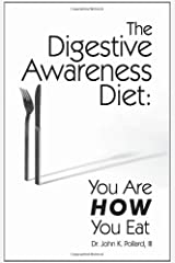The Digestive Awareness Diet: You Are HOW You Eat Paperback