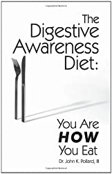 The Digestive Awareness Diet: You Are HOW You Eat