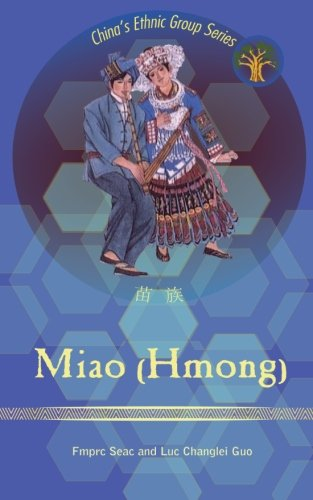 Miao (Hmong): with Statistical Data (China's Ethnic Groups Series)