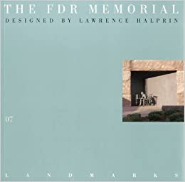 The FDR Memorial: Designed by Lawrence Halprin (Landmarks Series 07) by David Dillon (2006-10-03)