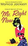 Mr. Right Now, Monica Jackson, 0758208693