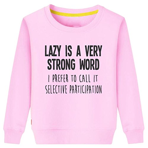 Little Boys Girls Lazy I Prefer to Call It Selective Participation Funny Sweatshirt (Pink,S)
