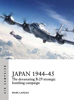 Japan 1944–45: The devastating B-29 strategic bombing campaign (Air Campaign)