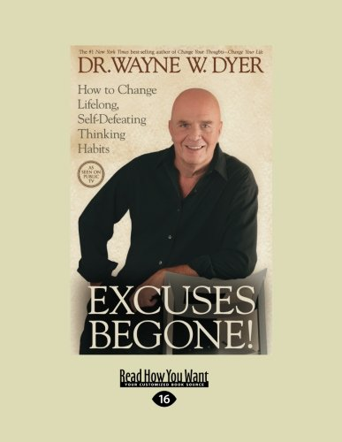Read Online Excuses Begone! How to Change Lifelong, Self-Defeating Thinking Habits pdf