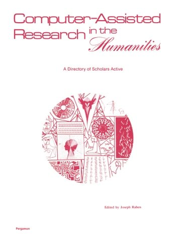 Computer-Assisted Research in the Humanities: A Directory of Scholars Active pdf epub