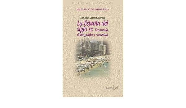 La España del siglo XX: 196 (Fundamentos): Amazon.es: Sánchez ...